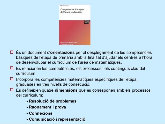 Les dimensions Les dimensions coincideixen amb els processos del currículum:       Resolució de problemes.       Raonam...