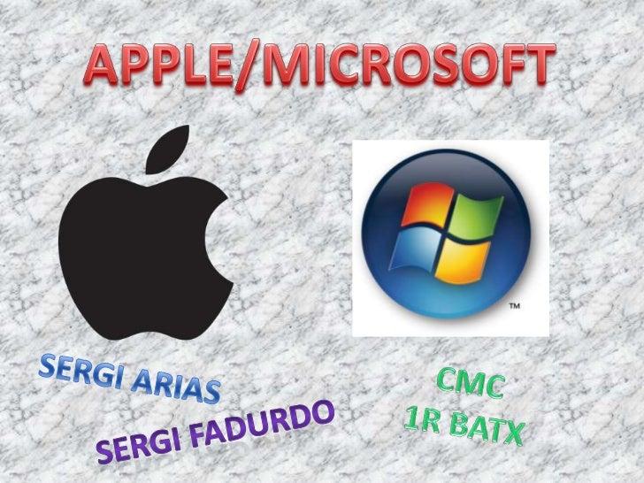 APPLE/MICROSOFT<br />SERGI ARIAS<br />CMC<br />1R BATX<br />SERGI FADURDO<br />