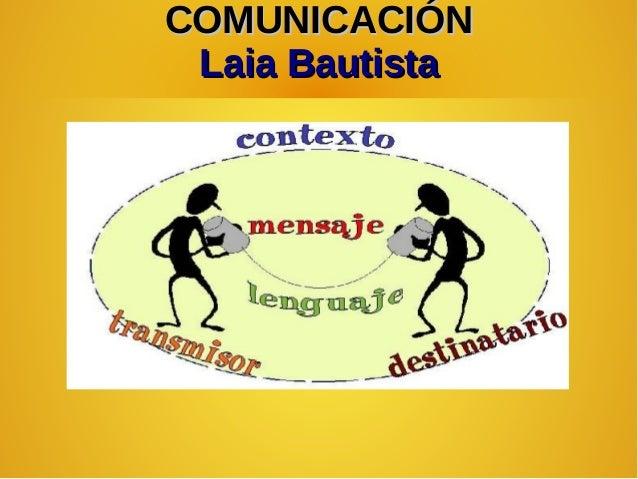 COMUNICACIÓNCOMUNICACIÓNLaia BautistaLaia Bautista