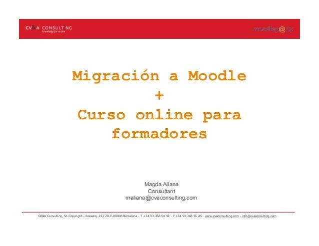 CV&A Consulting, SL Copyright - Rosselló, 257 2D E-08008 Barcelona - T +34 93 368 54 93 - F +34 93 368 55 45 - www.cvacons...