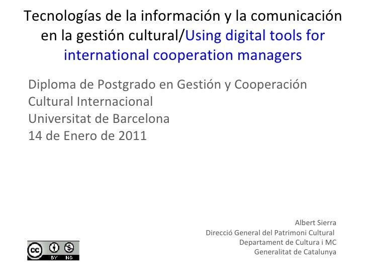 Tecnologías de la información y la comunicación en la gestión cultural/ Using digital tools for international cooperation ...