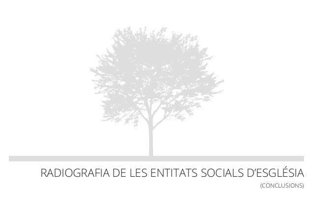 RADIOGRAFIA DE LES ENTITATS SOCIALS D'ESGLÉSIA (CONCLUSIONS)