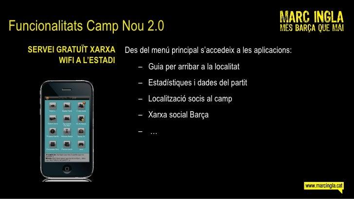 Funcionalitats Camp Nou 2.0    SERVEI GRATUÏT XARXA     Des del menú principal s'accedeix a les aplicacions:           WIF...