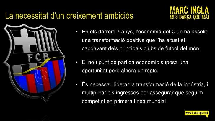 La necessitat d'un creixement ambiciós                     • En els darrers 7 anys, l'economia del Club ha assolit        ...