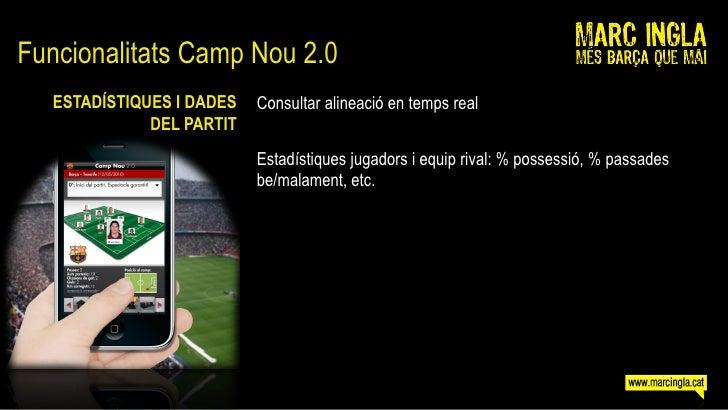 Funcionalitats Camp Nou 2.0    ESTADÍSTIQUES I DADES   Consultar alineació en temps real               DEL PARTIT         ...