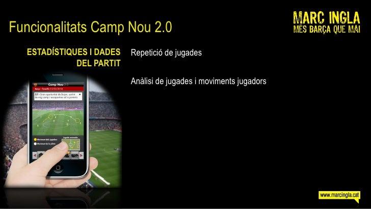 Funcionalitats Camp Nou 2.0    ESTADÍSTIQUES I DADES   Repetició de jugades               DEL PARTIT                      ...