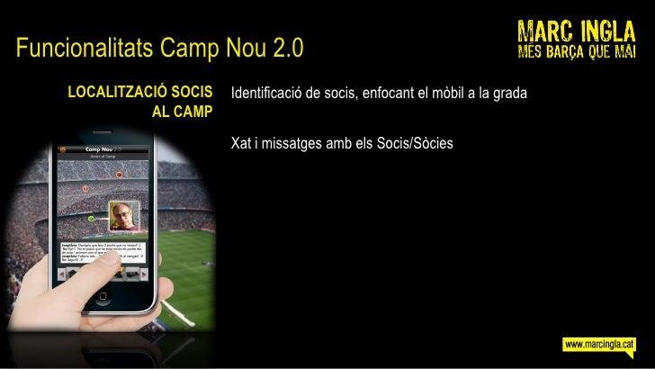Funcionalitats Camp Nou 2.0     LOCALITZACIÓ SOCIS   Identificació de socis, enfocant el mòbil a la grada               AL...