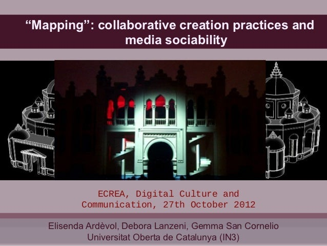 """Mapping"": collaborative creation practices and                media sociability             ECREA, Digital Culture and   ..."