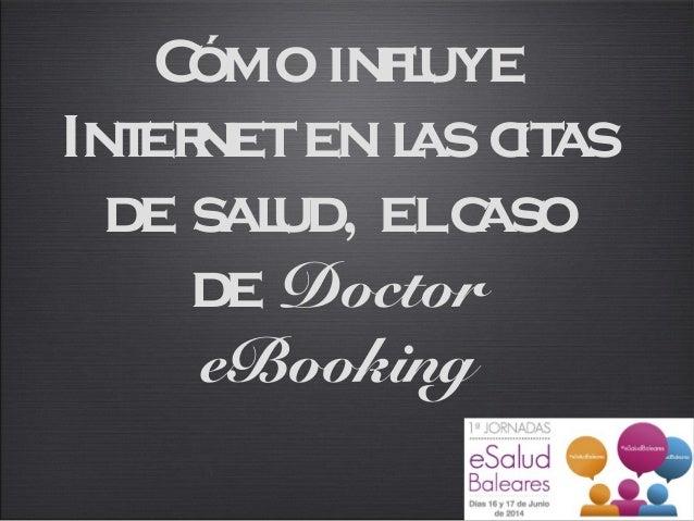 Cómoinfluye Internetenlascitas de salud, elcaso de Doctor eBooking