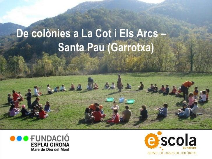 De colònies a La Cot i Els Arcs –        Santa Pau (Garrotxa)
