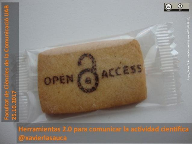 https://www.flickr.com/photos/biblioteekje/6325328112/ Herramientas 2.0 para comunicar la actividad científica @xavierlasa...