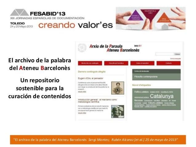 """""""El archivo de la palabra del Ateneu Barcelonès Sergi Montes; Rubén Alcaraz [et al.] 25 de mayo de 2013""""El archivo de la p..."""