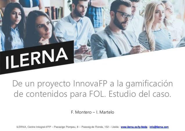 ILERNA, Centre Integral d'FP – Passatge Pompeu, 8 – Passeig de Ronda, 152 – Lleida - www.ilerna.es/fp-lleida - info@ilerna...