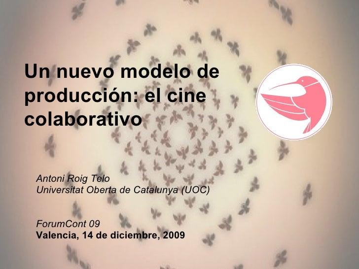 Antoni Roig Telo Universitat Oberta de Catalunya (UOC) ForumCont 09 Valencia, 14 de diciembre, 2009  Un nuevo modelo de pr...