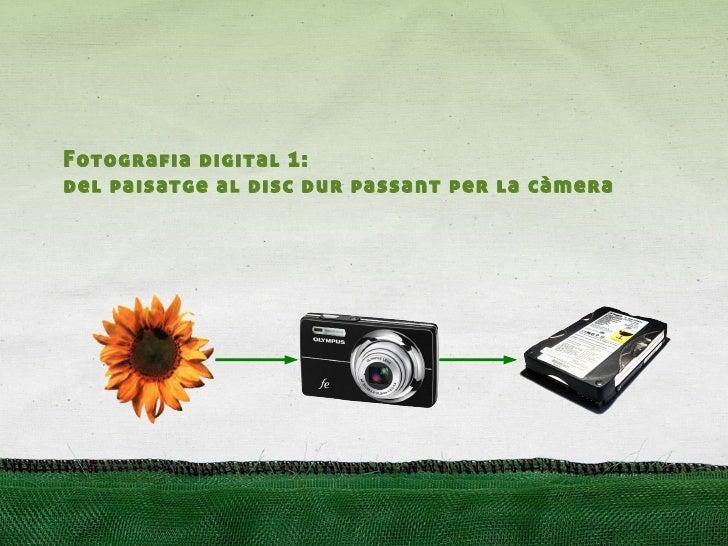 Fotografia digital 1: del paisatge al disc dur passant per la càmera