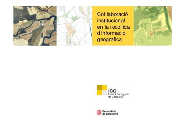 Col·laboració institucional en la recollida d'informació geogràfica