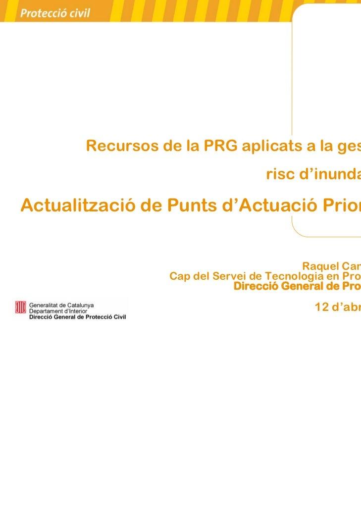 Recursos de la PRG aplicats a la gestió del                                   risc d'inundacions:Actualització de Punts d'...
