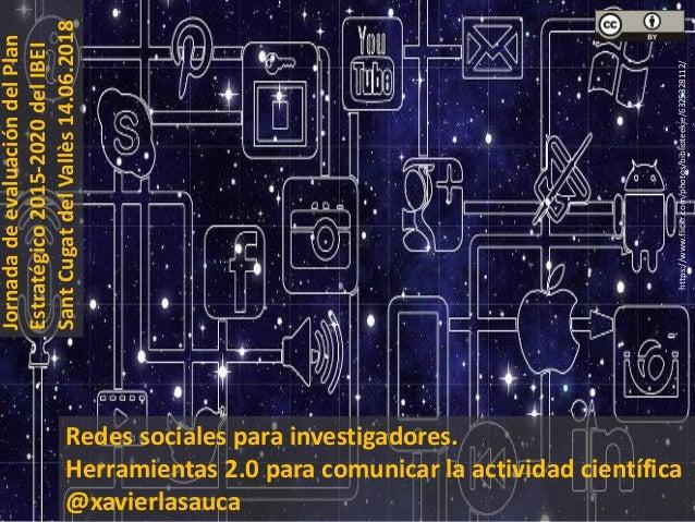 https://www.flickr.com/photos/biblioteekje/6325328112/ Redes sociales para investigadores. Herramientas 2.0 para comunicar...