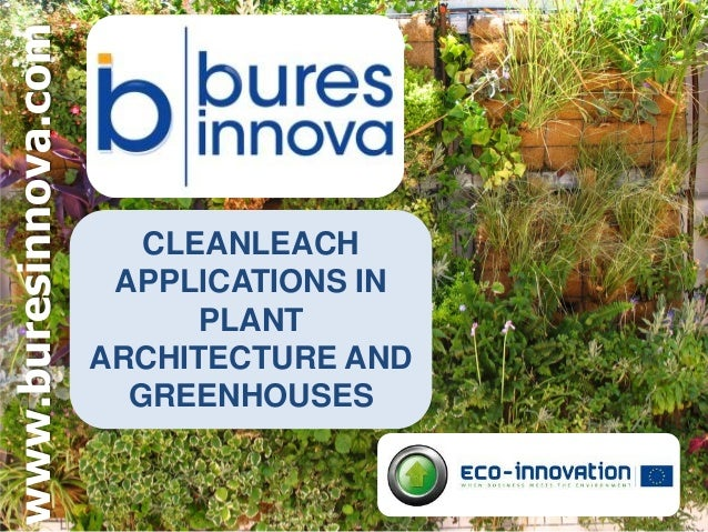 CLEANLEACH APPLICATIONS IN PLANT ARCHITECTURE AND GREENHOUSES  www.buresinnova.com