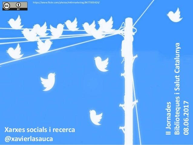 https://www.flickr.com/photos/mkhmarketing/8477893426/ Xarxes socials i recerca @xavierlasauca IIJornades BibliotequesiSal...