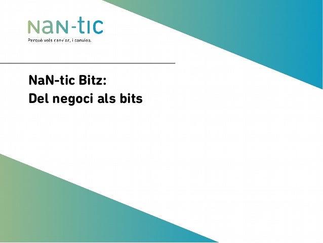 NaN-tic Bitz: Del negoci als bits