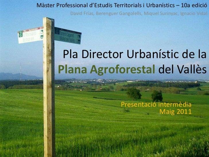 Presentacio interrmèdia PDU Plana Agroforestal del Vallès