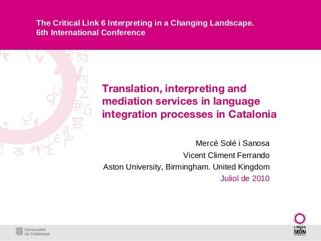 Translation, interpreting and mediation services in language integration processes in Catalonia Mercè Solé i Sanosa Vicent...