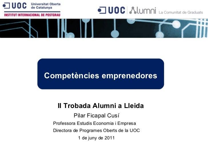 Pilar Ficapal Cusí Professora Estudis Economia i Empresa  Directora de Programes Oberts de la UOC 1 de juny de 2011 Compet...