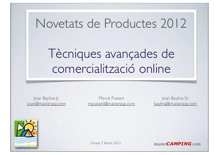 Novetats de Productes 2012          Tècniques avançades de           comercialització online    Joan Baylina Jr.       Mer...