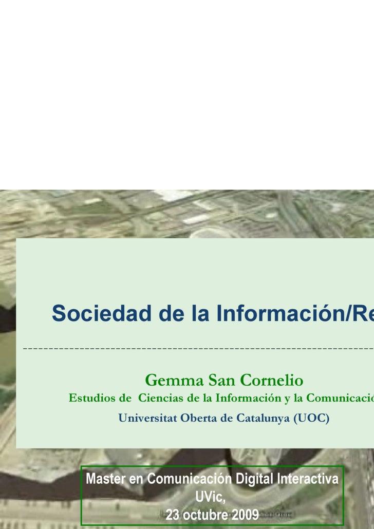 Sociedad de la Información/Red  Gemma San Cornelio  Estudios de  Ciencias de la Información y la Comunicación Universitat ...
