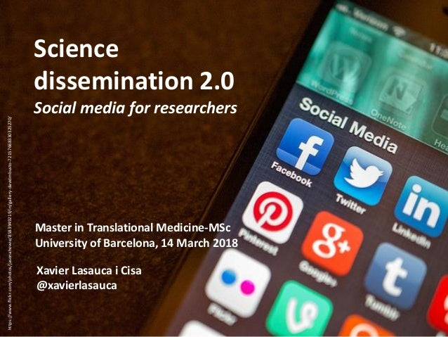 Master in Translational Medicine-MSc University of Barcelona, 14 March 2018 Science dissemination 2.0 Social media for res...