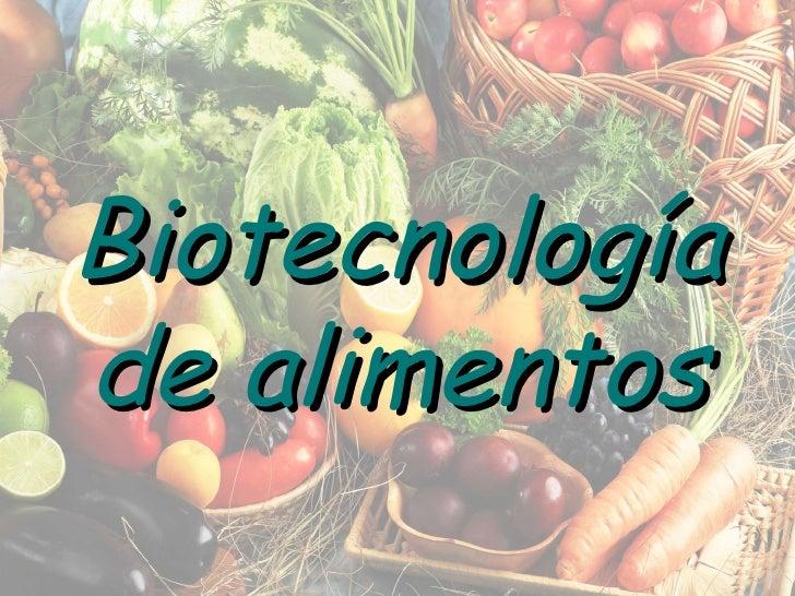 Biotecnología de alimentos