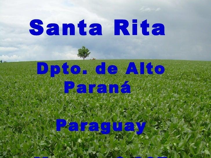 Santa Rita   Dpto. de Alto Paraná  Paraguay Marzo – 2.007