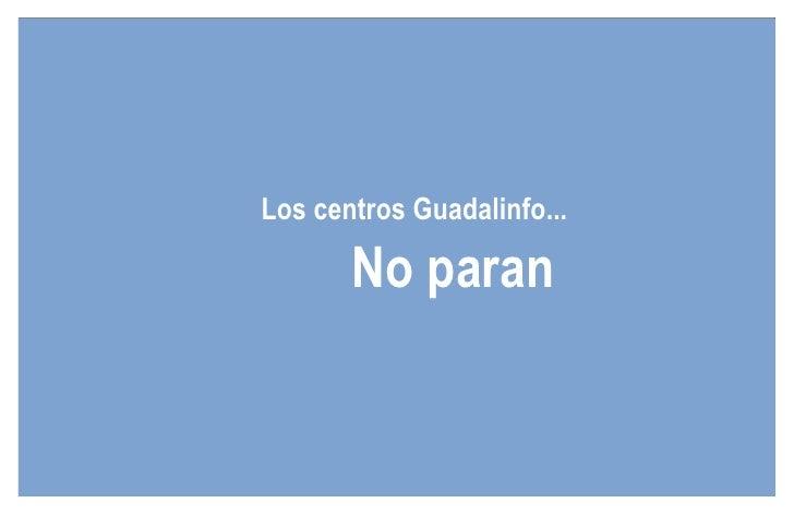 Los centros Guadalinfo...         No paran