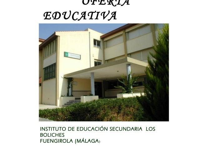 OFERTA EDUCATIVA INSTITUTO DE EDUCACIÓN SECUNDARIA LOS BOLICHES FUENGIROLA (MÁLAGA)
