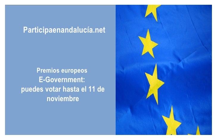 Participaenandalucía.net Premios europeos  E-Government:  puedes votar hasta el 11 de noviembre