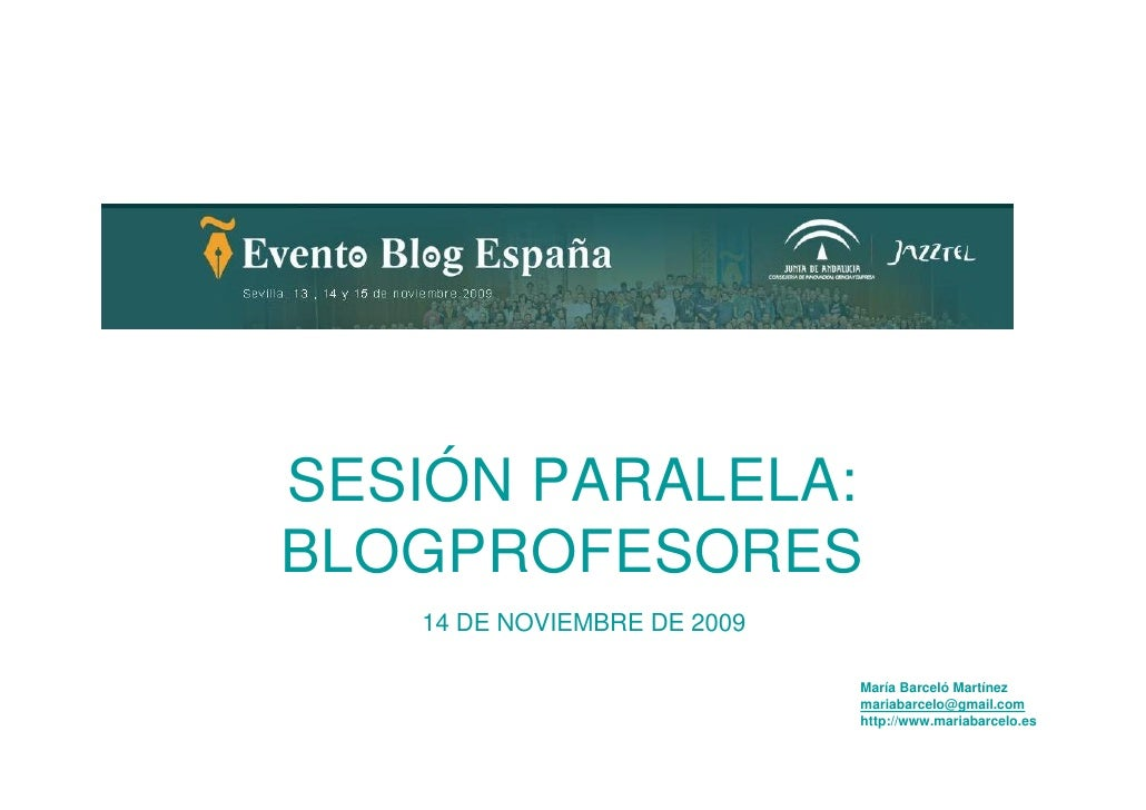 SESIÓN PARALELA: BLOGPROFESORES    14 DE NOVIEMBRE DE 2009                               María Barceló Martínez           ...