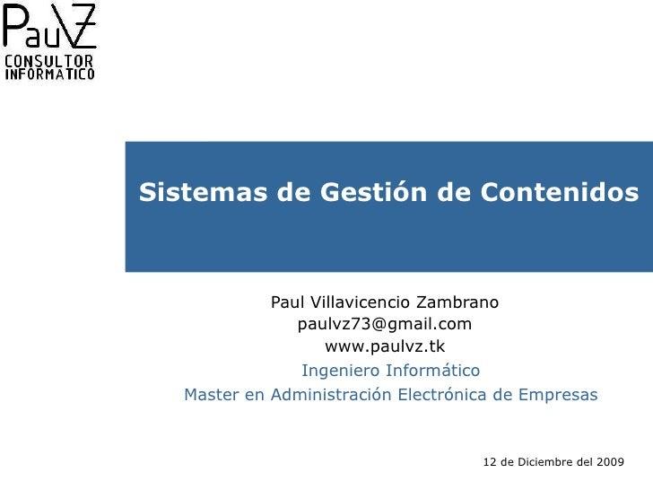 Paul Villavicencio Zambrano [email_address] www.paulvz.tk Sistemas de Gestión de Contenidos