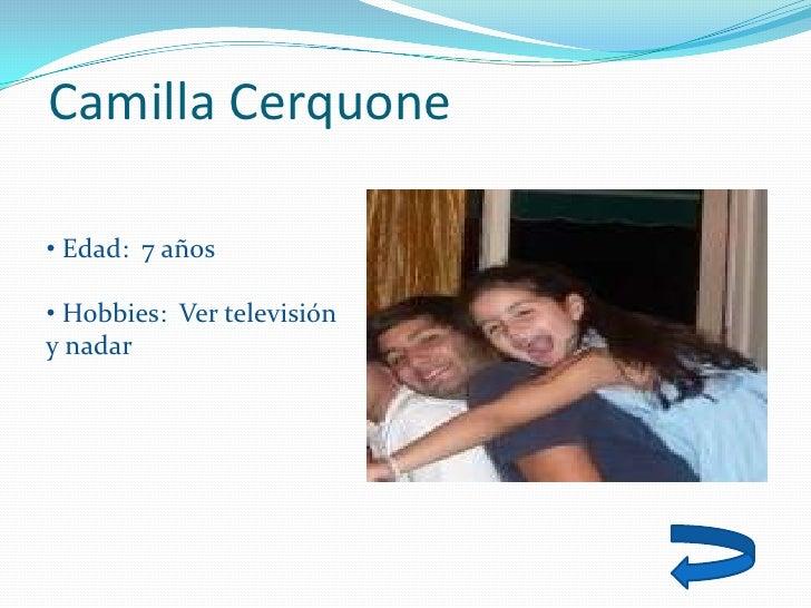Camilla Cerquone  • Edad: 7 años  • Hobbies: Ver televisión y nadar