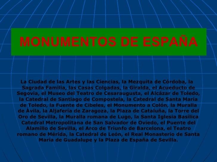 MONUMENTOS DE ESPAÑA <ul><li>La Ciudad de las Artes y las Ciencias, la Mezquita de Córdoba, la Sagrada Familia, las Casas ...