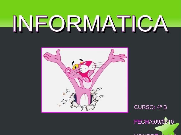 CURSO: 4º B FECHA:09/0210 NOMBRE: Aaldrik Cabascango  INFORMATICA