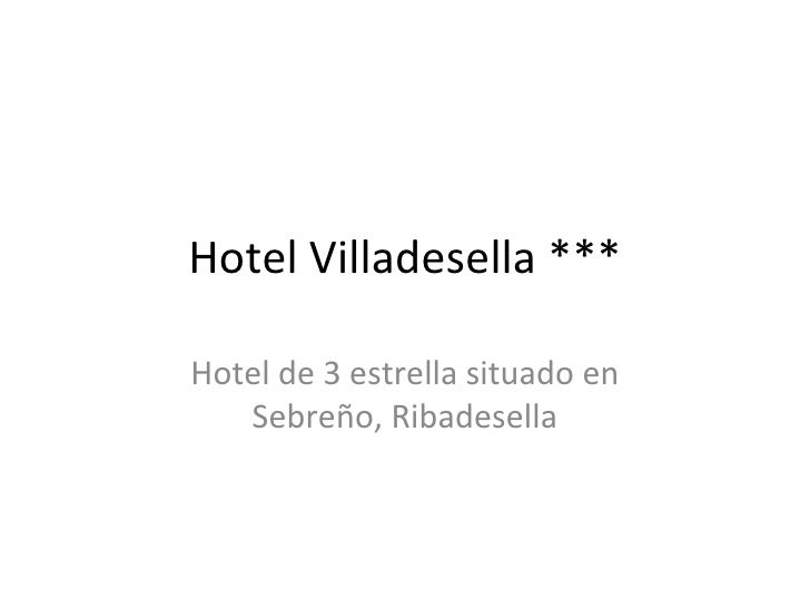 Hotel Villadesella *** Hotel de 3 estrella situado en Sebreño, Ribadesella