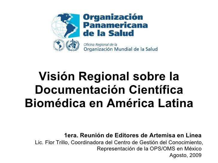 Visión Regional sobre la Documentación Científica Biomédica en América Latina 1era. Reunión de Editores de Artemisa en Lín...