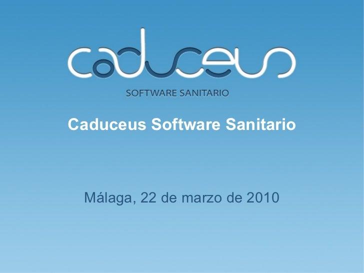 Caduceus Software Sanitario     Málaga, 22 de marzo de 2010