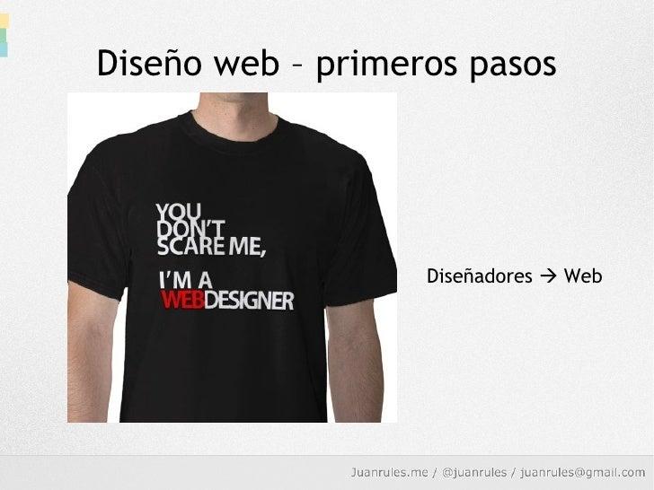 Diseño web – primeros pasos Diseñadores    Web