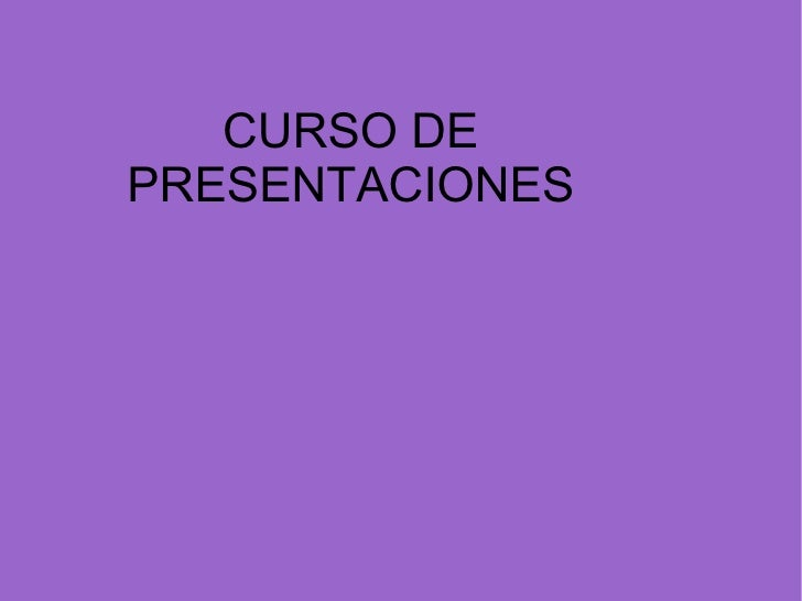 CURSO DE PRESENTACIONES