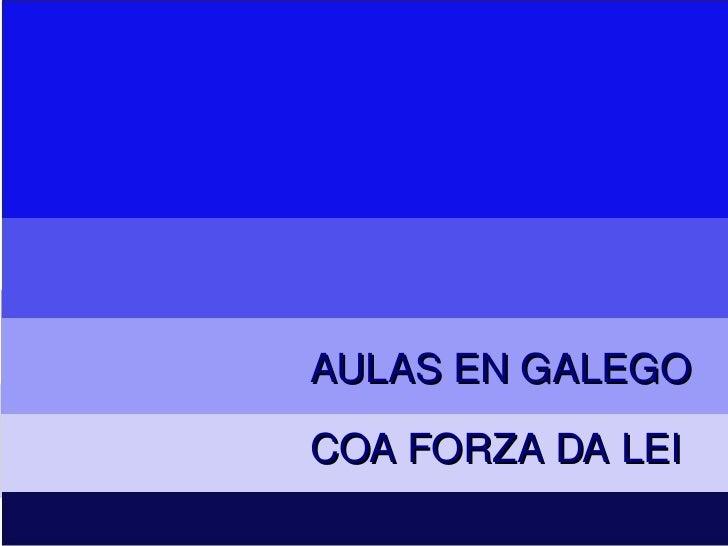 AULAS EN GALEGO COA FORZA DA LEI