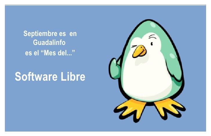 """Septiembre es  en Guadalinfo  es el """"Mes del..."""" Software Libre"""