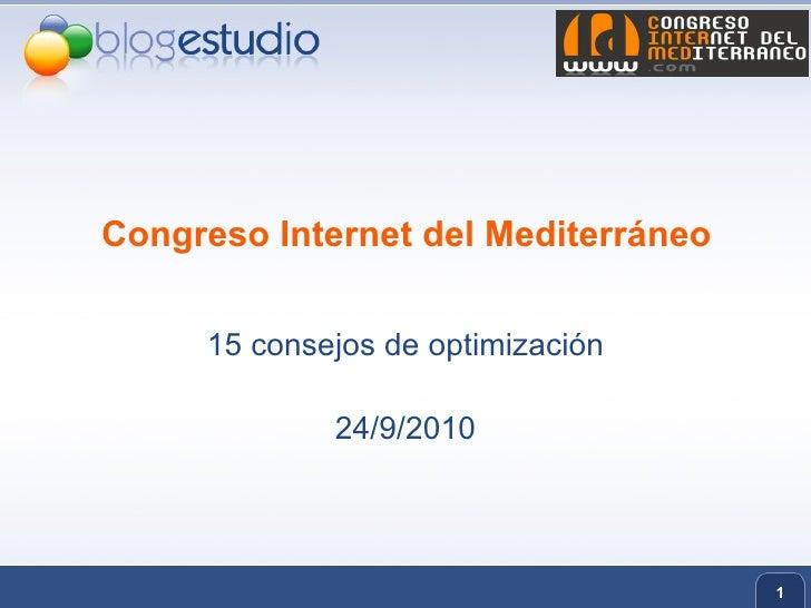 Congreso Internet del Mediterráneo 15 consejos de optimización 24/9/2010 #cinterprog