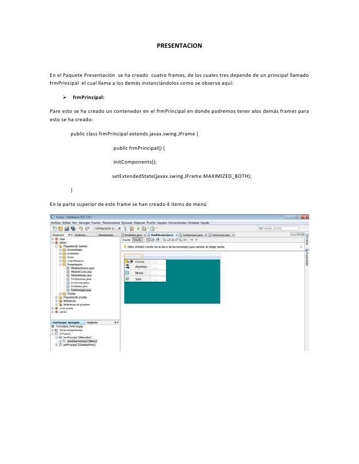 PRESENTACION<br />En el Paquete Presentación  se ha creado  cuatro frames, de los cuales tres depende de un principal llam...